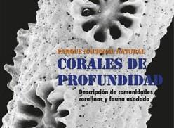 Parque Nacional Natural Corales de Profundidad Descripción de Comunidades Coralinas y Fauna Asociada